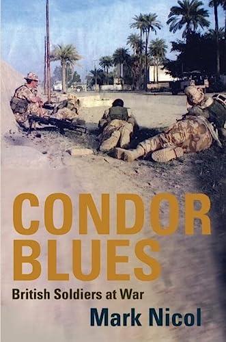 9781845962333: Condor Blues: British Soldiers at War