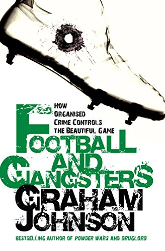 9781845962470: Football and Gangsters: How Organised Crime Controls the Beautiful Game