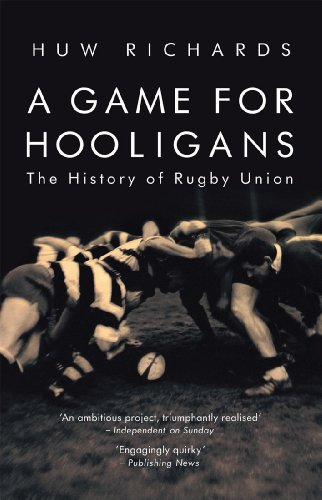 A Game for Hooligans: The History of Rugby Union (Paperback)