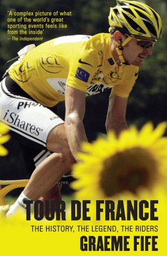 Tour de France The History the Legend: Graeme Fife