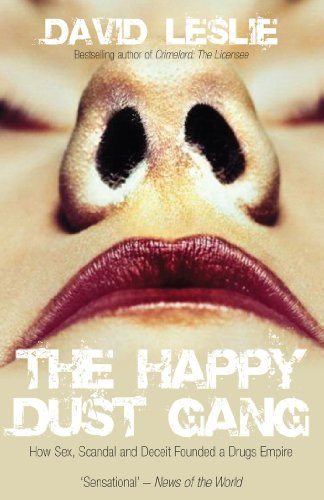 9781845962616: The Happy Dust Gang: How Sex, Scandal and Deceit Founded a Drugs Empire