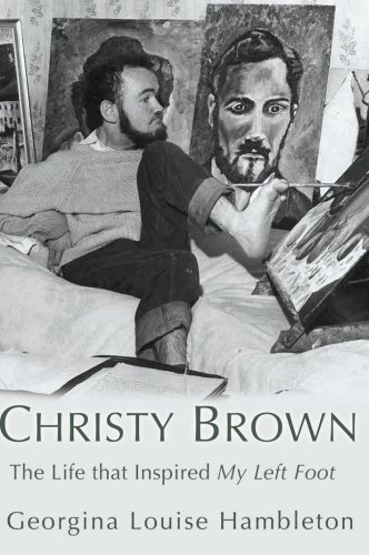 Christy Brown The Life that Inspired My Left Foot