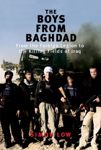 9781845962838: The Boys from Baghdad: From the Foreign Legion to the Killing Fields of Iraq