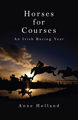 9781845962999: Horses for Courses: An Irish Racing Year
