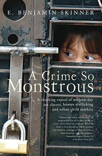 9781845963460: A Crime So Monstrous: A Shocking Exposé of Modern-Day Sex Slavery, Human Trafficking and Urban Child Markets