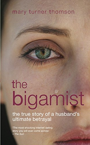 9781845963477: The Bigamist: The True Story of a Husband's Ultimate Betrayal