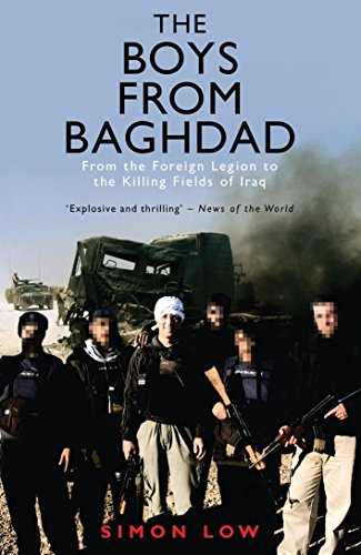 9781845963491: The Boys from Baghdad: From the Foreign Legion to the Killing Fields of Iraq