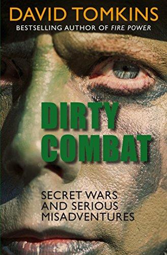 9781845963897: Dirty Combat: Secret Wars and Serious Misadventures