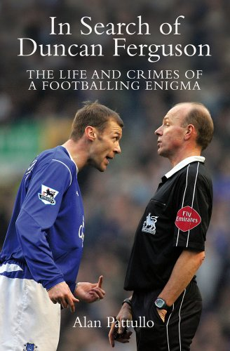 9781845963927: In Search of Duncan Ferguson: The Life and Crimes of a Footballing Enigma