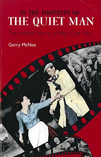 9781845964177: In the Footsteps of the Quiet Man: The Inside Story of the Cult Film