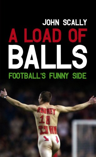 A Load of Balls: Football's Funny Side: John Scally