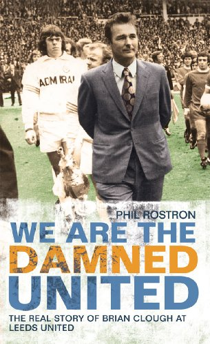 9781845964450: We Are the Damned United: The Real Story of Brian Clough at Leeds United