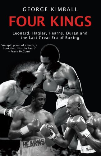 9781845964719: Four Kings: Leonard, Hagler, Hearns, Duran and the Last Great Era of Boxing