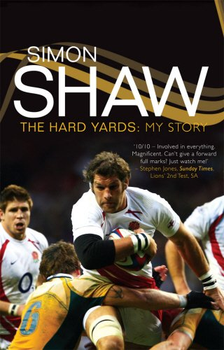 Simon Shaw: The Hard Yards: My Story Shaw, Simon