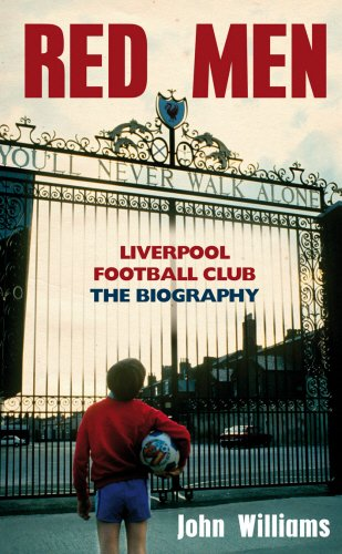 9781845965570: Red Men: Liverpool Football Club - The Biography