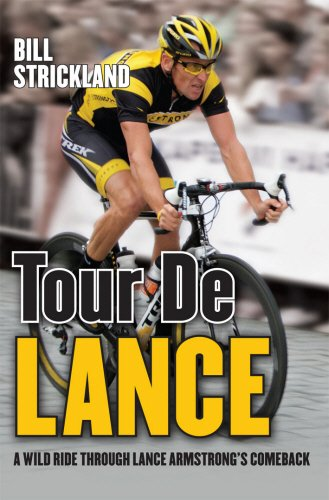 Tour de Lance: A Wild Ride Through: Strickland, Bill