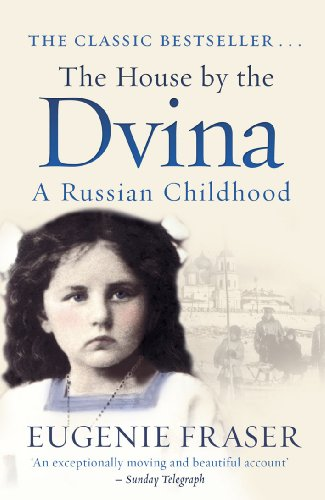 The House by the Dvina: A Russian Childhood: Eugenie Fraser