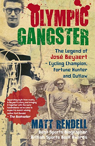 9781845965938: Olympic Gangster: The Legend of José Beyaert - Cycling Champion, Fortune Hunter and Outlaw