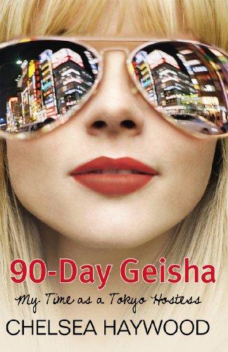9781845966096: 90-day Geisha: My Time as a Tokyo Hostess
