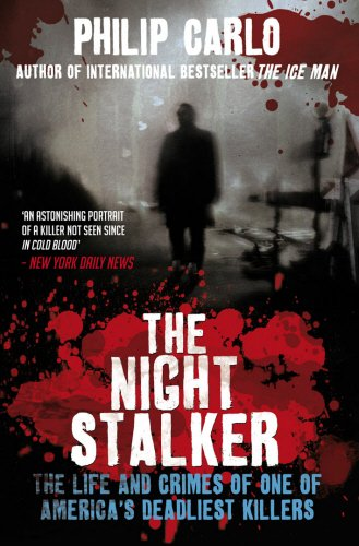 9781845966171: The Night Stalker: The Life and Crimes of One of America's Deadliest Killers