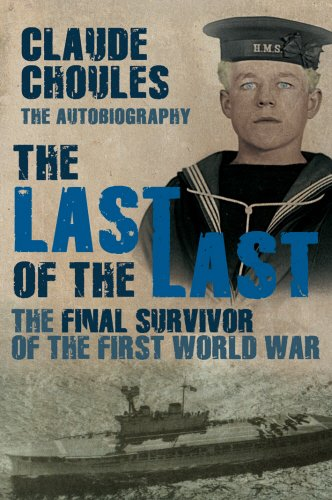 9781845966317: The Last of the Last: The Final Survivor of the First World War