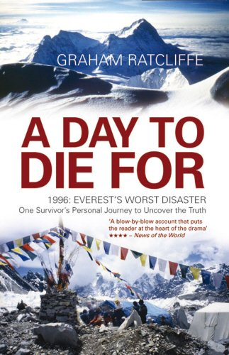9781845966386: A Day to Die For: 1996: Everest's Worst Disaster - One Survivor's Personal Journey to Uncover the Truth