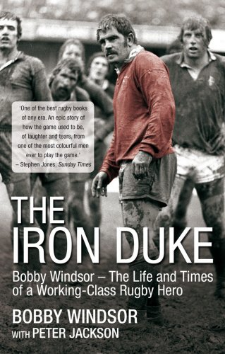9781845966508: The Iron Duke: Bobby Windsor - The Life and Times of a Working Class Rugby Hero