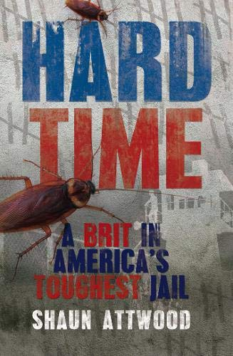 9781845966515: Hard Time: A Brit in America's Toughest Jail