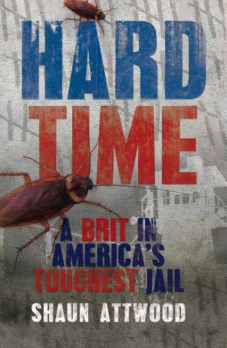 9781845966515: Hard Time: A Brit in America's Toughest Jail