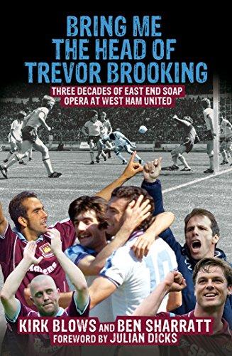 Bring Me the Head of Trevor Brooking: Sharratt, Ben, Blows,