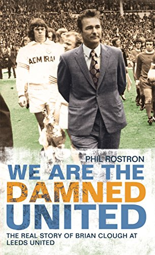 9781845967000: We Are the Damned United: The Real Story of Brian Clough at Leeds United