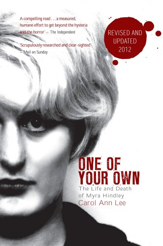 One of Your Own: The Life and Death of Myra Hindley: Carol Ann Lee