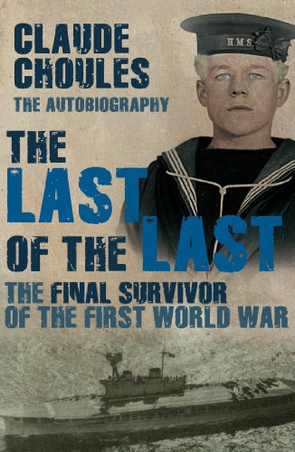 9781845967055: The Last of the Last: The Final Survivor of the First World War