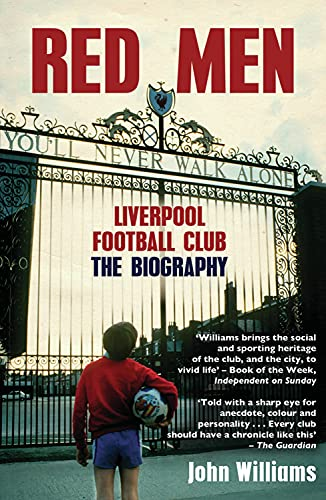 9781845967109: Red Men: Liverpool Football Club - The Biography