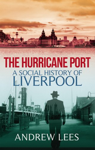 9781845967260: The Hurricane Port: A Social History of Liverpool