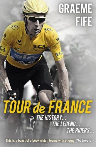 Tour de France: The History, the Legend,: Fife, Graeme