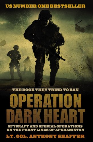 9781845967727: Operation Dark Heart: Spycraft and Special Ops on the Frontlines of Afghanistan