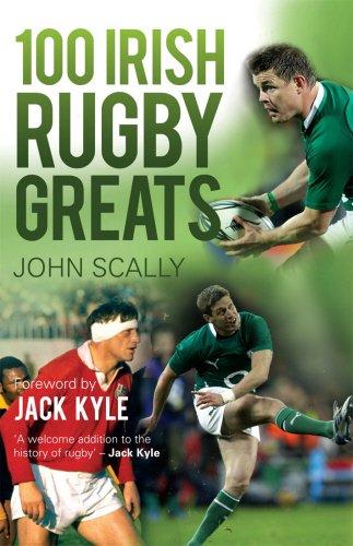 9781845967734: 100 Irish Rugby Greats