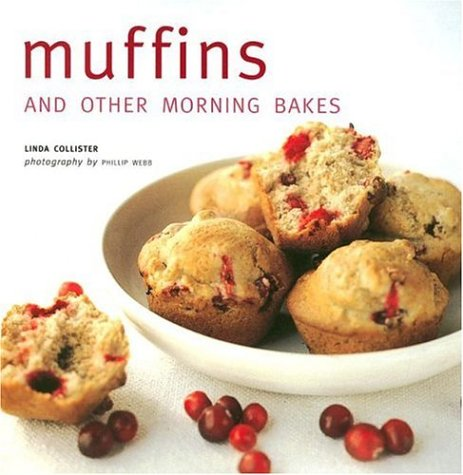 Muffins And Other Morning Bakes: Linda Collister