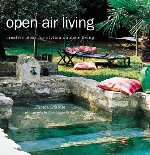 9781845970895: Open Air Living: Creative Ideas for Stylish Outdoor Living
