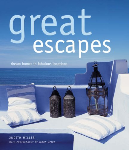 GREAT ESCAPES : DREAM HOMES IN FABULOUS LOCATIONS
