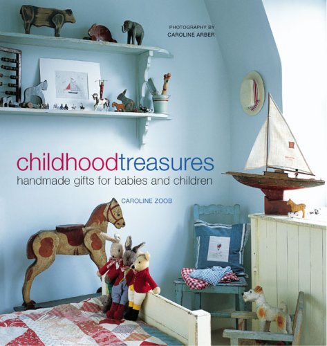 9781845972165: Childhood Treasures: Handmade Gifts for Babies and Children