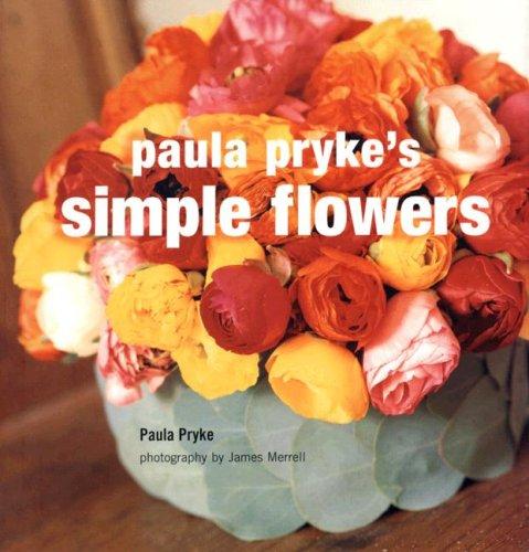 9781845972400: Paula Pryke's Simple Flowers