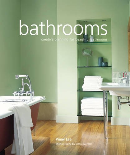 BATHROOMS: CREATIVE PLANNING FOR BEAUTIFUL BATHROOM: Lee, Vinny