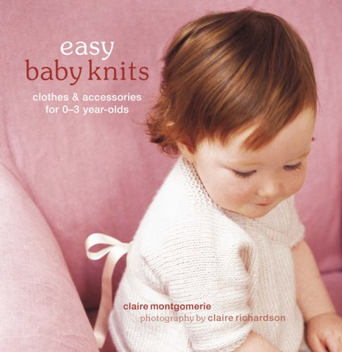 9781845973544: Easy Baby Knits: Clothes & Accessories for 0-3 Year-Olds