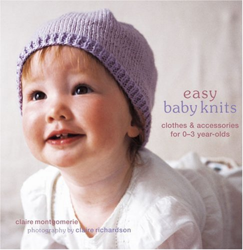 9781845973551: Easy Baby Knits: Clothes & Accessories for 0-3 Year-olds
