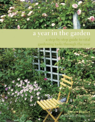 A Year in the Garden: A Step-by-steo Guide to Vital Gardening Tasks Through the Year (1845973569) by Bradley, Steve