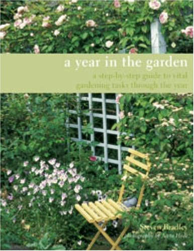 9781845973575: A Year in the Garden: A Step-By-Step Guide to Vital Gardening Projects Through the Year