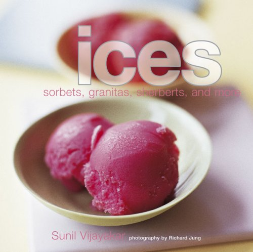 9781845973858: Ices: Sorbets, Granitas, Sherbets, and More