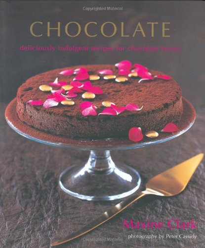 9781845974626: Chocolate: Deliciously Indulgent Recipes for Chocolate Lovers
